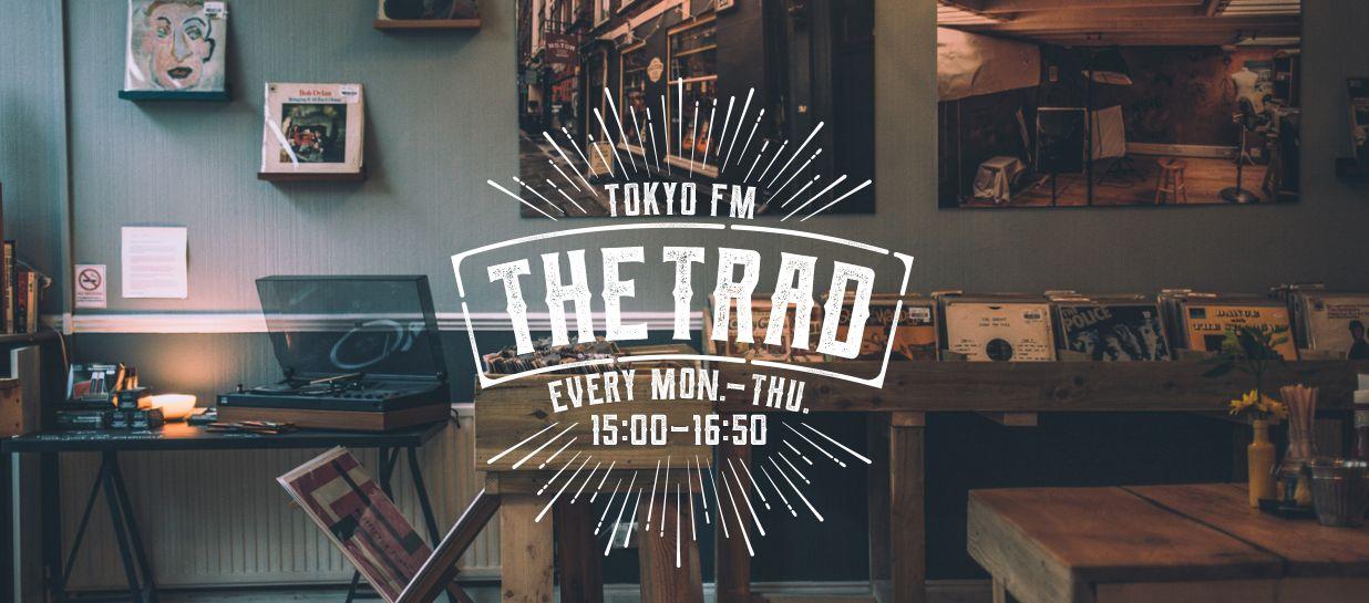 "TOKYO FM""THE TRAD""出演1月5日"
